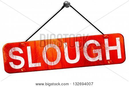 Slough, 3D rendering, a red hanging sign