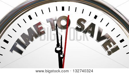 Time to Save Clock Sale Savings Money Words 3d Illustration
