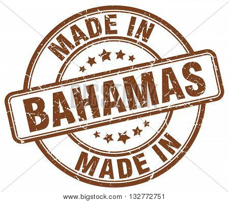 made in Bahamas brown round vintage stamp.Bahamas stamp.Bahamas seal.Bahamas tag.Bahamas.Bahamas sign.Bahamas.Bahamas label.stamp.made.in.made in.