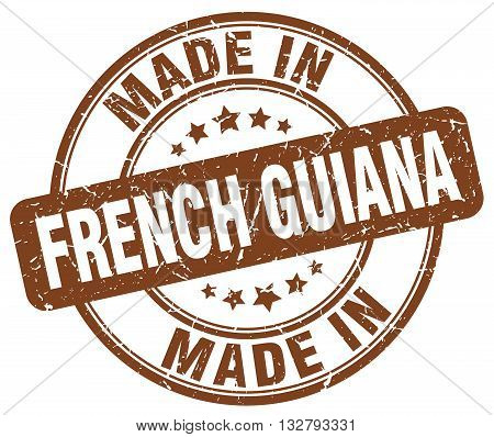 made in French Guiana brown round vintage stamp.French Guiana stamp.French Guiana seal.French Guiana tag.French Guiana.French Guiana sign.French.Guiana.French Guiana label.stamp.made.in.made in.