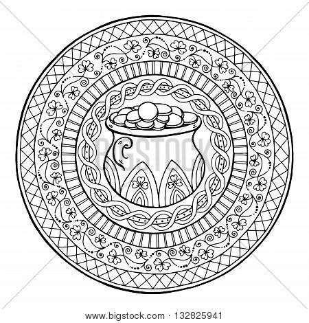 Saint Patrick's Day Theme mandala with Irish pot of gold and golden coins with clover and ethnic floral ornament. Made by trace from sketch. Black white pattern for coloring book for adults and kids.