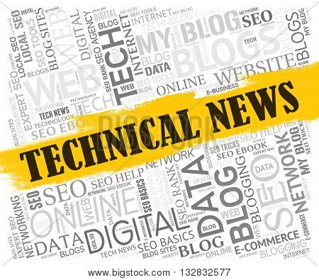 Technical News Indicates Hi-tech Specialist And Science
