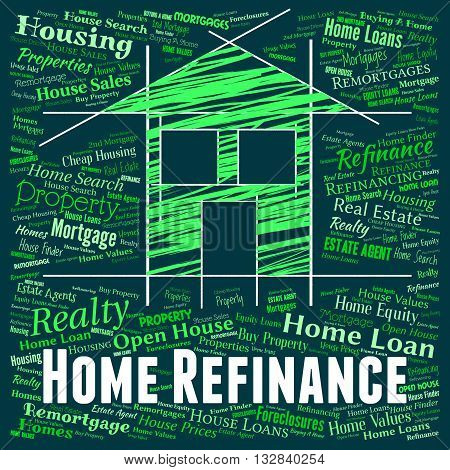 Home Refinance Represents Properties Property And Debt
