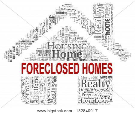 Forclosed Homes Means Foreclosure Sale And Foreclose