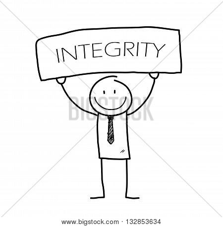 Integrity, a hand drawn vector illustration of a stick figure businessman holding a board with