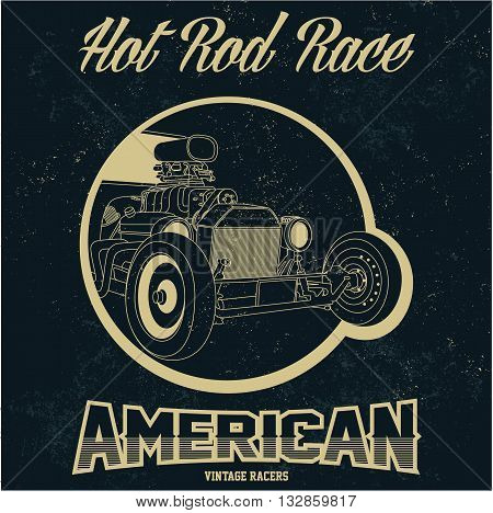 Vintage American hot rod old grunge effect tee print vector design illustration. Premium quality superior retro car logo concept. t-shirt emblem