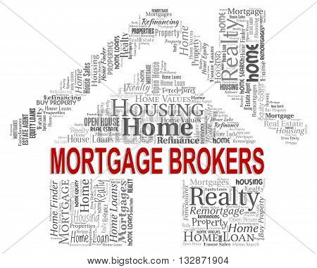 Mortgage Brokers Indicates Home Loan And Agent