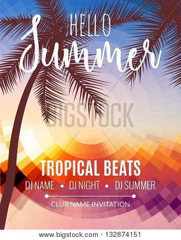 Hello Summer Beach Party. Tropic Summer vacation and travel. Tropical poster colorful background and palm exotic island. Music summer party festival. DJ template