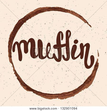 Muffin lettering. Hand written Muffin poster. Modern hand lettering. Vector illustration