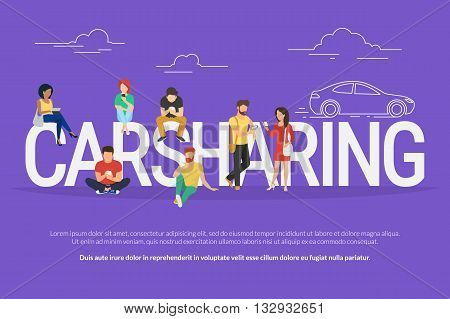 Carsharing concept illustration of various people using mobile gadgets such as tablet pc and smartphone to rent a car via carsharing service. Flat design of guys and women standing near big letters