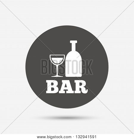 Bar or Pub sign icon. Wine bottle and Glass symbol. Alcohol drink symbol. Gray circle button with icon. Vector