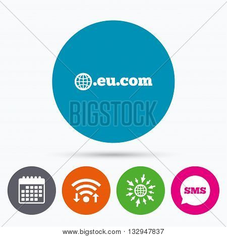 Wifi, Sms and calendar icons. Domain EU.COM sign icon. Internet subdomain symbol with globe. Go to web globe.
