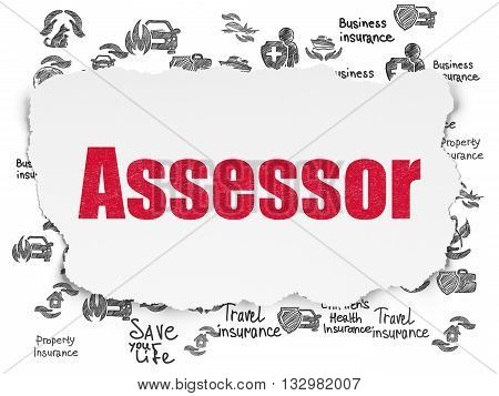 Insurance concept: Painted red text Assessor on Torn Paper background with  Hand Drawn Insurance Icons