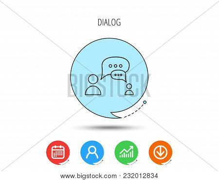 Dialog Icon. Chat Speech Bubbles Sign. Discussion Messages Symbol. Calendar, User And Business Chart
