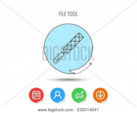 File Tool Icon. Carpenter Equipment Sign. Calendar, User And Business Chart, Download Arrow Icons. S