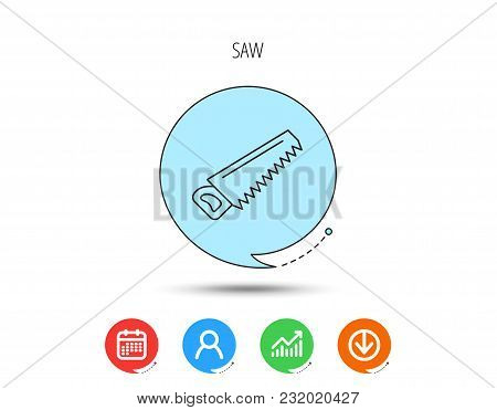 Saw Icon. Carpentry Equipment Sign. Hacksaw Symbol. Calendar, User And Business Chart, Download Arro