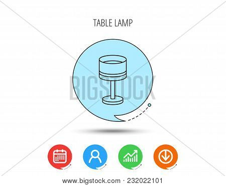 Table Lamp Icon. Desk Light Sign. Calendar, User And Business Chart, Download Arrow Icons. Speech Bu