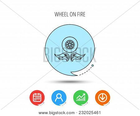 Car Wheel Icon. Fire Flame Symbol. Calendar, User And Business Chart, Download Arrow Icons. Speech B
