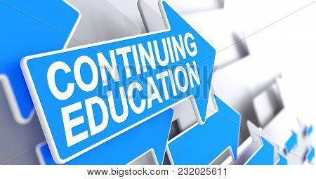 Continuing Education, Label On Blue Cursor. Continuing Education - Blue Pointer With A Label Indicat
