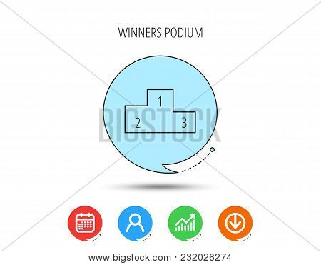 Winners Podium Icon. Prize Ceremony Pedestal Sign. Calendar, User And Business Chart, Download Arrow