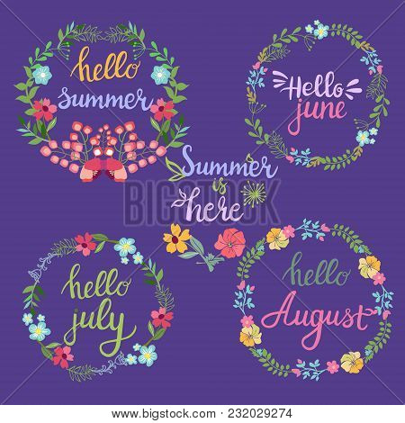 Hand Drawn Summer Flowers Wreaths With Text Hello Summer, June, July, August Lettering. Summer Flowe