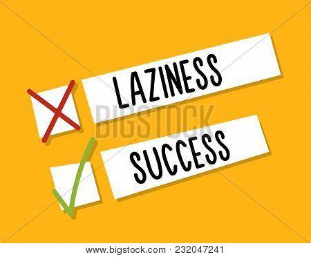 Choosing Between Starting Laziness Or Success. Motivational Design. Fight Against Procrastination. C