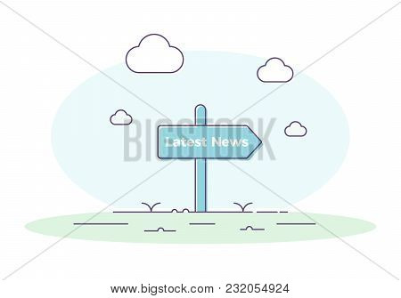 Signboard Indicating The Latest News. Vector Illustration Background Banner Concept