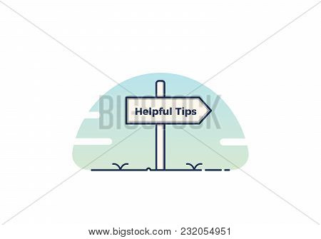 Helpful Tips Quote Phrase On A Road Post Pointing Forward. Vector Illustration Concept
