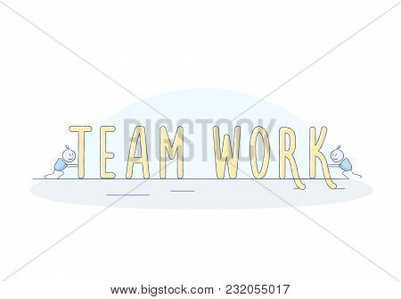 Little happy characters working as a team to make the word Teamwork. Vector doodle Teamwork concept