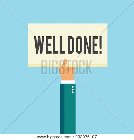 Hand Holding Placard With Text Well Done. Well Done Word On The Card. Vector Stock.