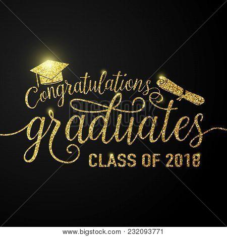 Vector Illustration On Black Graduations Background Congratulations Graduates 2018 Class Of, Glitter