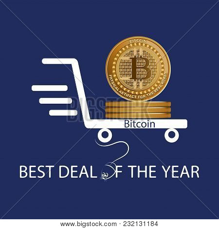 Golden Bitcoin. Best Deal Of The Year. Symbol Of A Physical Coin. Digital Sign Of Crypto Currency On