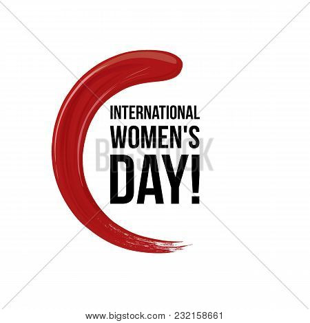 8 March International Woman Day And Lipstick Vector Red Smear In A Circle Isolated Design Template G