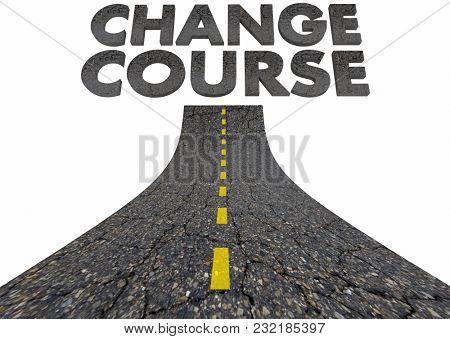 Change Course Road Words Different Path 3d Illustration