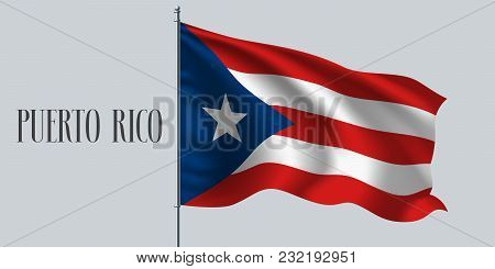 Puerto Rico Waving Flag On Flagpole Vector Illustration. Red White Element Of Puerto Rican Wavy Real