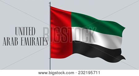 United Arab Emirates Waving Flag On Flagpole Vector Illustration. Red Green Element Of Uae Wavy Real