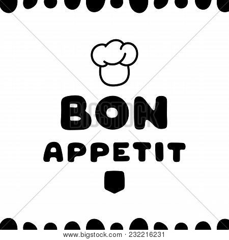 Cute Hand Drawn Card For Cafe With Bon Appetit Quote. Cartoon Doodle Illustration.