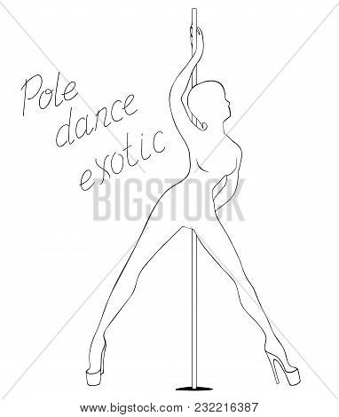 Black And White Silhouette Pole Dance On A White Background With Lettering. Pole Dance Exotic Vector