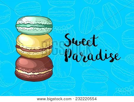 Vector Background With Colored Hand Drawn Macaroons And Lettering Illustration