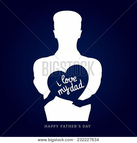 Happy Father Day With Silhouette Back Turned Father And Hand Son Hold Heart Banner Write I Love My D