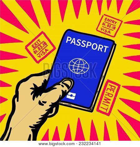 Hand Holding Passport And Visa Entry Stamp Around. Old Type Pop Design Pic.