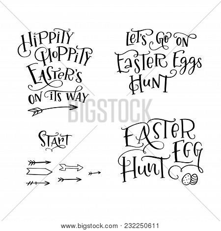 Set Of Hand Drawn Lettering Phrase Easter Egg Hunt, Easters On Its Way, Lets Go On Easter Eggs Hunt,