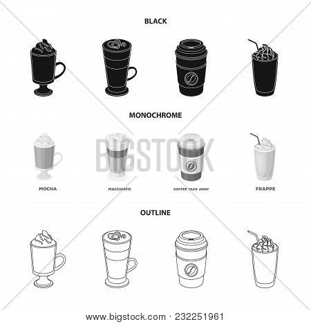 Mocha, Macchiato, Frappe, Take Coffee.different Types Of Coffee Set Collection Icons In Black, Monoc