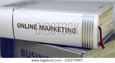 Book Title On The Spine - Online Marketing. Business - Book Title. Online Marketing. Stack Of Books