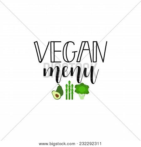 Vegan Menu. Lettering. Modern Calligraphy Phrase. Quote About Vegetarian