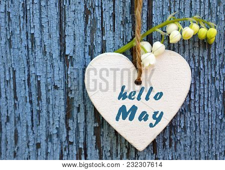 Hello May Greeting Card With Decorative White Heart And Lily Of The Valley Flower On Old Blue Wooden