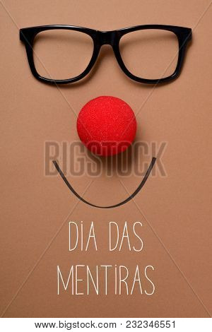 a pair of glasses, a red nose and a drawn smile depicting a funny face, against a brown background, and the text dia das mentiras, april fools day in portuguese