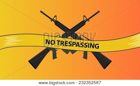 No Trespassing Restricted Area With Riffle Gun Vector Graphic Illustration