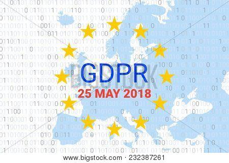 Gdpr - General Data Protection Regulation. Eu Map And Flag Symbol. Data 25 May 2018. Vector Illustra