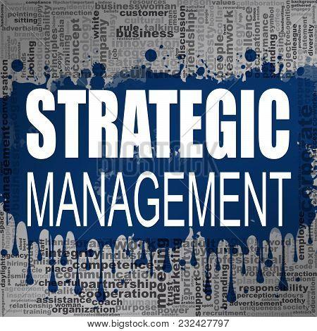 Strategic Management Word Cloud. Creative Illustration Of Idea Word Lettering Typography . 3d Render
